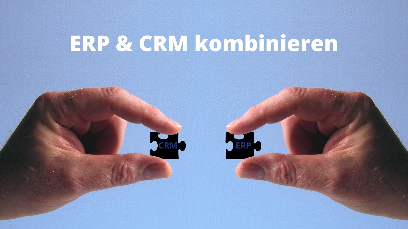 ERP & CRM kombinieren