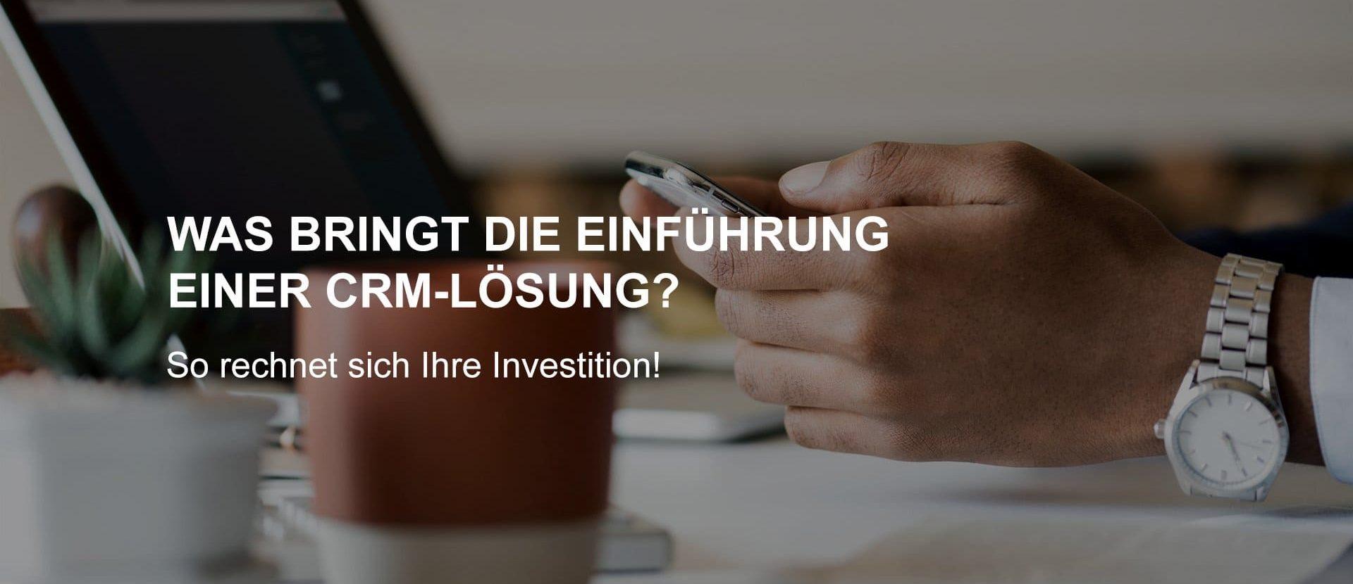 Was bringt die Einführung einer CRM-Lösung?